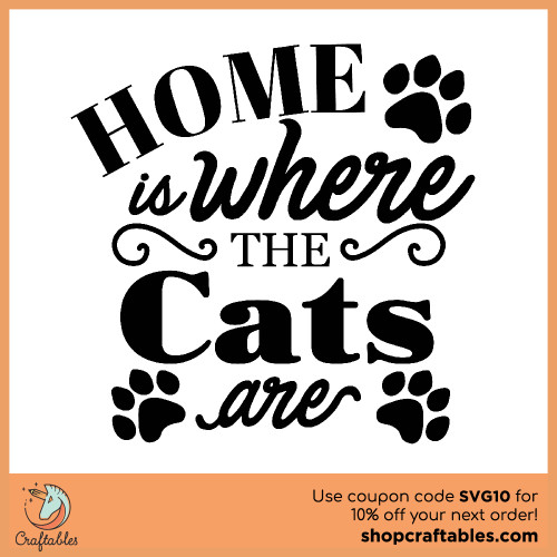 Free home is where the cats are theme svg cut files for Cricut, Silhouette, Illustrator, inkscape, t shirts