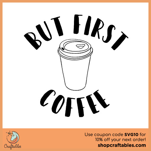 Free But First Coffee SVG Cut File for Cricut, Silhouette, Illustrator, inkscape, t shirts