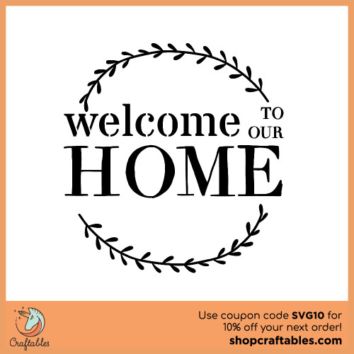 Free Welcome To Our Home SVG Cut File for Cricut, Silhouette, Illustrator, inkscape, t shirts