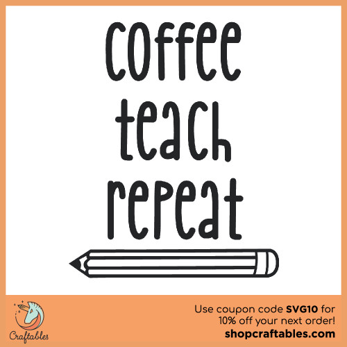 Free Coffee Teach Repeat SVG Cut File for Cricut, Silhouette, Illustrator, inkscape, t shirts