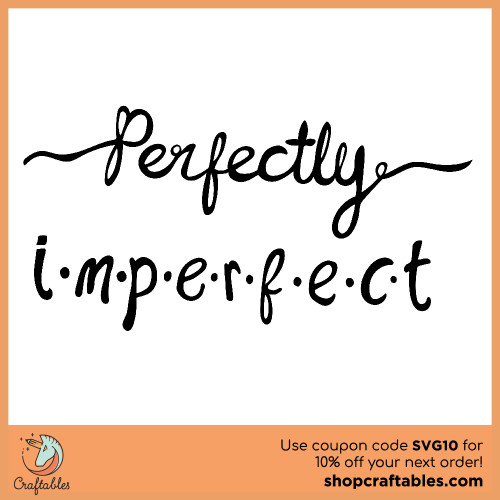 Free Perfectly Imperfect SVG Cut File for Cricut, Silhouette, Illustrator, inkscape, t shirts