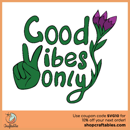 Free Good Vibes Only SVG Cut File for Cricut, Silhouette, Illustrator, inkscape, t shirts