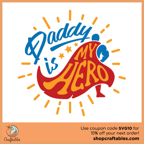 Free Daddy Is My Hero SVG Cut File for Cricut, Silhouette, Illustrator, inkscape, t shirts