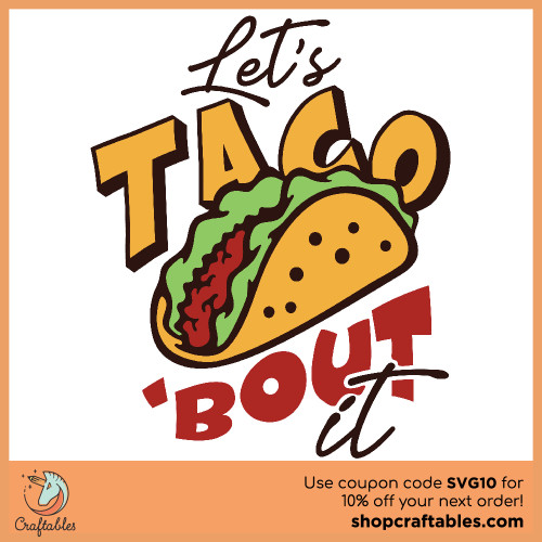 Free Let's Taco-bout It SVG Cut File for Cricut, Silhouette, Illustrator, inkscape, t shirts