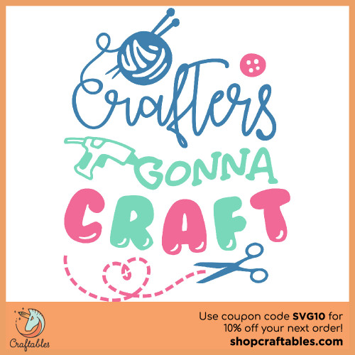 Free Crafters Gonna Craft SVG Cut File for Cricut, Silhouette, Illustrator, inkscape, t shirts