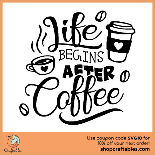 Free Life Begins After Coffee SVG Cut File for Cricut, Silhouette, Illustrator, inkscape, t shirts