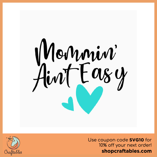 Free Mommin Ain't Easy SVG Cut File for Cricut, Silhouette, Illustrator, inkscape, t shirts