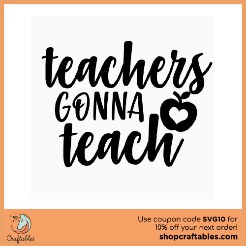 Free Teachers Gonna Teach SVG Cut File for Cricut, Silhouette, Illustrator, inkscape, t shirts