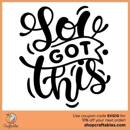 Free You Got This SVG Cut File for Cricut, Silhouette, Illustrator, inkscape, t shirts