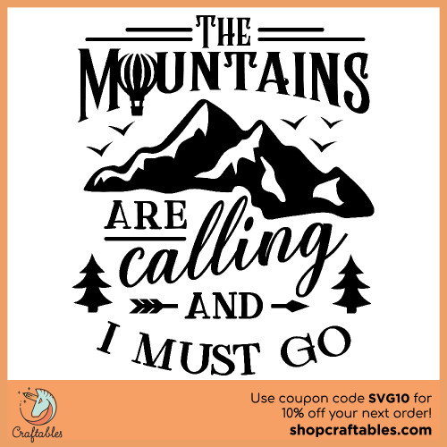 Free The Mountains are Calling and I must Go SVG Cut File for Cricut, Silhouette, Illustrator, inkscape, t shirts