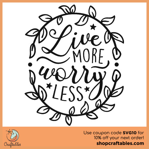 Free Live More Worry Less SVG Cut File for Cricut, Silhouette, Illustrator, inkscape, t shirts