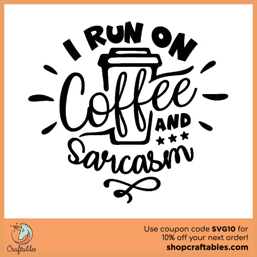 Free I Run on Coffee and Sarcasm SVG Cut File for Cricut, Silhouette, Illustrator, inkscape, t shirts