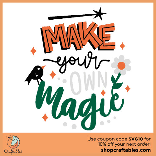 Free Make Your Own Magic SVG Design Cut File for Cricut, Silhouette, Illustrator, inkscape, t shirts