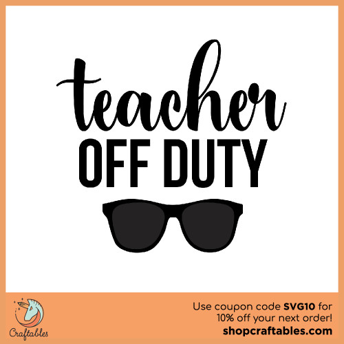 Free Teacher Off Duty SVG Cut File for Cricut, Silhouette, Illustrator, inkscape, t shirts