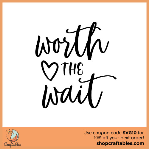 Free Worth the Wait SVG Cut File for Cricut, Silhouette, Illustrator, inkscape, t shirts