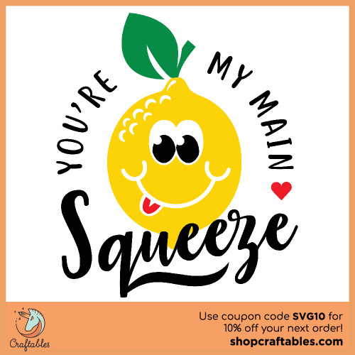 Free You're My Main Squeeze SVG Cut File for Cricut, Silhouette, Illustrator, inkscape, t shirts