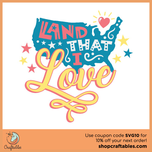 Free Land That I Love SVG Cut File for Cricut, Silhouette, Illustrator, inkscape, t shirts