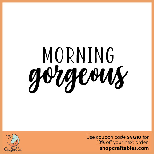 Free Morning Gorgeous SVG Cut File for Cricut, Silhouette, Illustrator, inkscape, t shirts