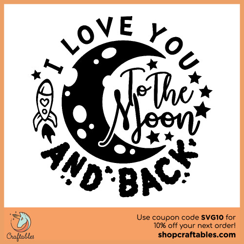 Free Love You to the Moon and Back SVG Cut File for Cricut, Silhouette, Illustrator, inkscape, t shirts