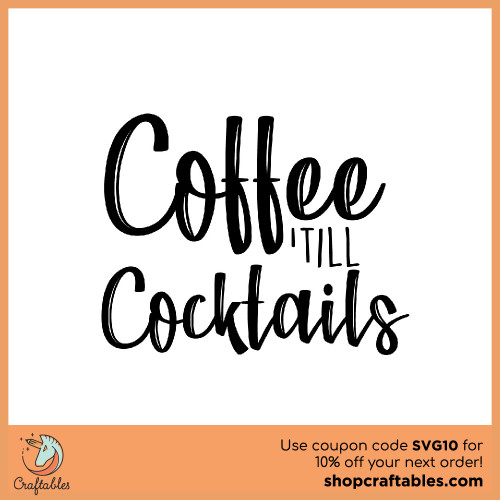 Free Coffee Till Cocktails SVG Cut File for Cricut, Silhouette, Illustrator, inkscape, t shirts