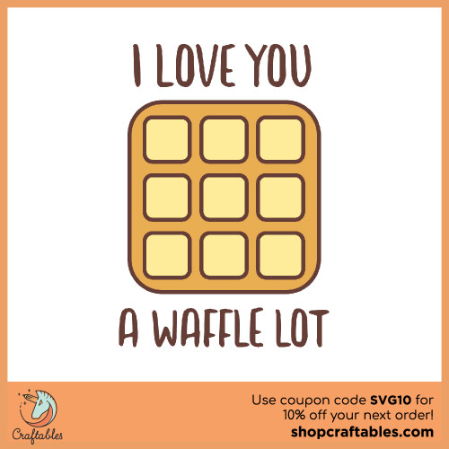 Free I Love You a Waffle Lot Cut File for Cricut, Silhouette, Illustrator, inkscape, t shirts