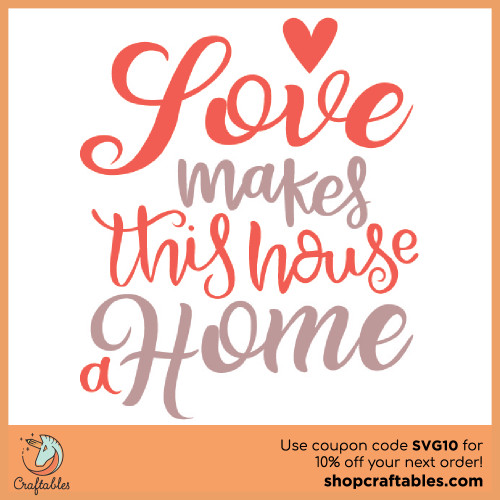 Free Love Makes This House a Home SVG Cut File for Cricut, Silhouette, Illustrator, inkscape, t shirts