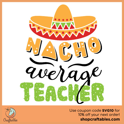 Free Nacho Average Teacher SVG Cut File for Cricut, Silhouette, Illustrator, inkscape, t shirts