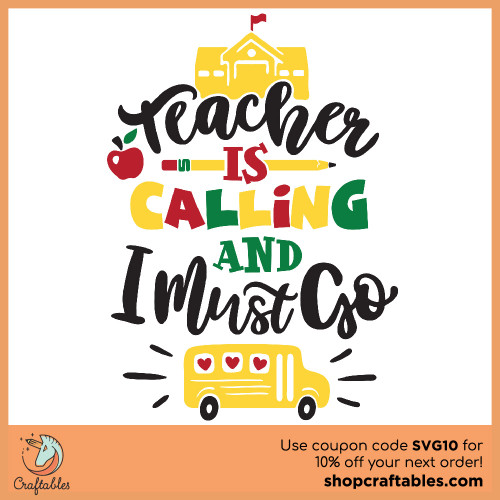 Free Teacher is Calling and I Must Go SVG Cut File for Cricut, Silhouette, Illustrator, inkscape, t shirts