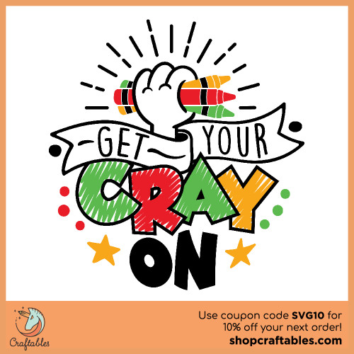 Free Get Your Cray-On SVG Cut File for Cricut, Silhouette, Illustrator, inkscape, t shirts