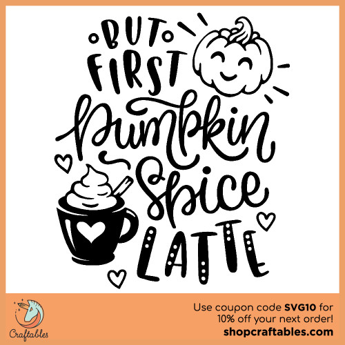 Free But First Pumpkin Spice Latte SVG Cut File for Cricut, Silhouette, Illustrator, inkscape, t shirts
