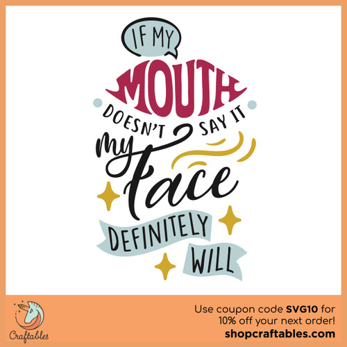 Free If My Mouth Doesn't Say It SVG Cut File