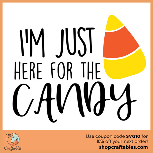 Free I'm Just Here For The Candy SVG Cut File