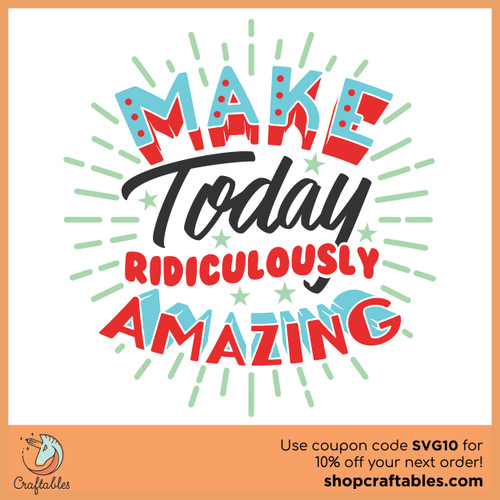 Free Make Today Ridiculously Amazing SVG Cut File