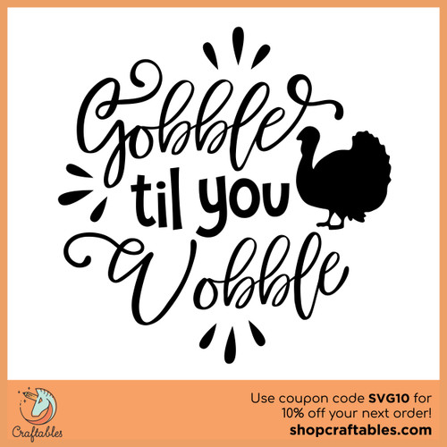 Free Gobble Til You Wobble SVG Cut File