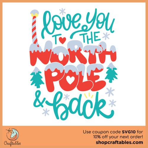 Free I Love You to the North Pole and Back SVG Cut File