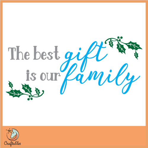 Free The Best Gift is Our Family SVG Cut File