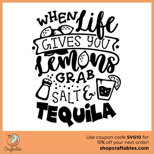 Free When Life Gives You Lemons Grab Salt and Tequila SVG Cut File