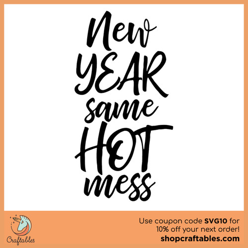 Free New Year, Same Hot Mess SVG Cut File