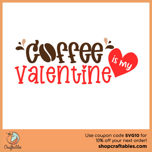 Free Coffee is My Valentine SVG Cut File