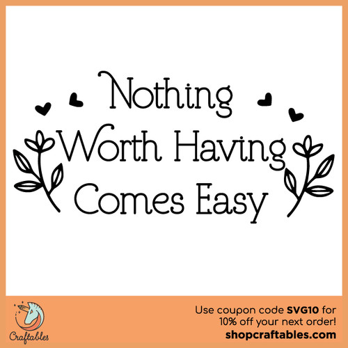 Free Nothing Worth Having Comes Easy SVG Cut File