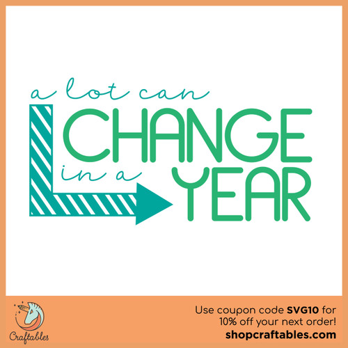 Free A Lot Can Change in a Year SVG Cut File