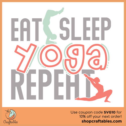 Free Eat, Sleep, Yoga, Repeat SVG Cut File
