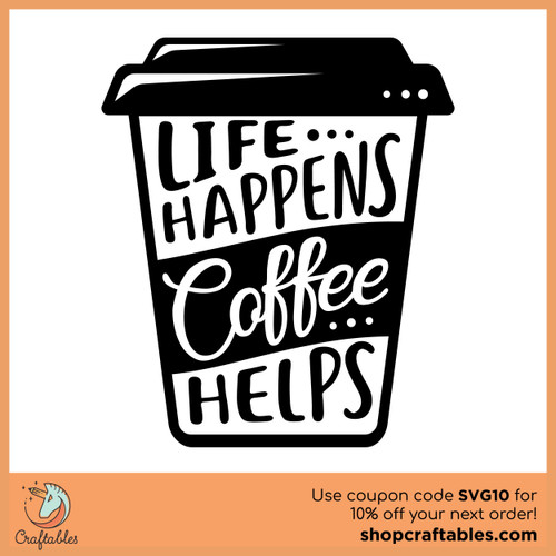 Free Life Happens, Coffee Helps SVG Cut File