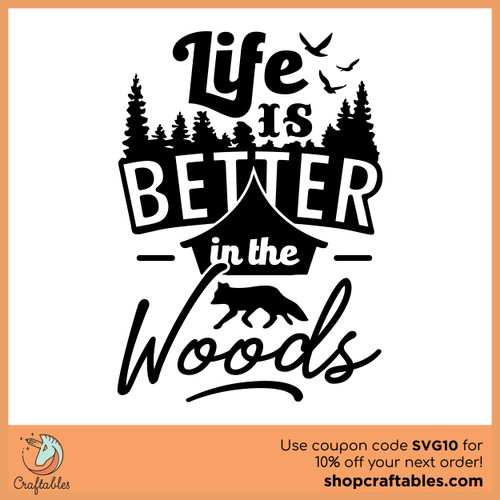 Free Life is Better in the Woods SVG Cut File