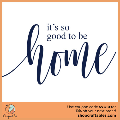 Free It's Good to be Home SVG Cut File