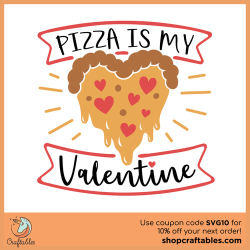 Free Pizza Is My Valentine SVG Cut File