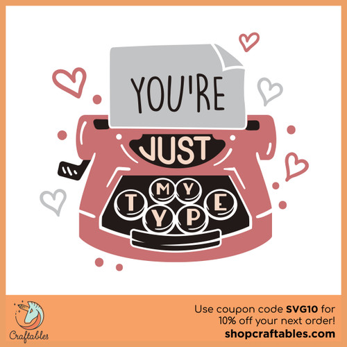Free You're Just My Type SVG Cut File