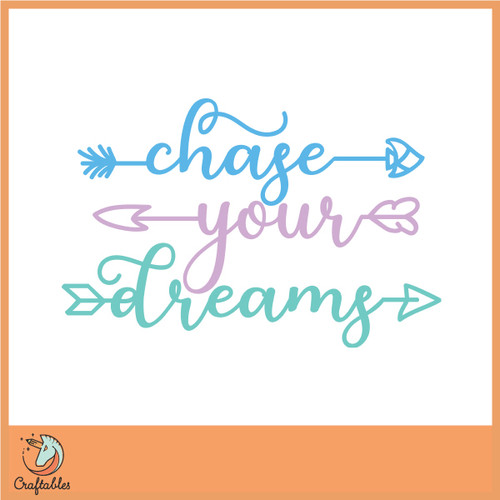 Free Chase Your Dreams SVG Cut File