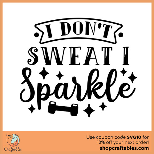 Free I Don't Sweat, I Sparkle SVG Cut File