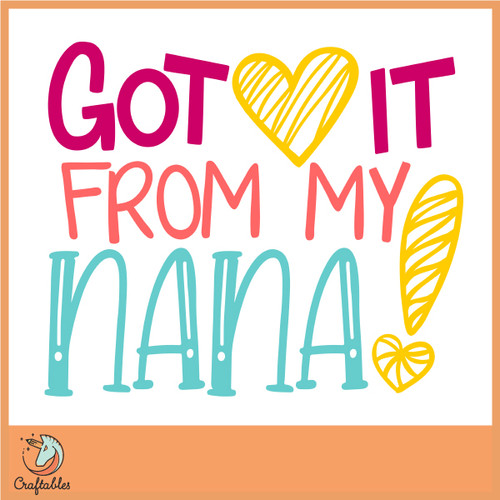 Free Got it From my Nana SVG Cut File